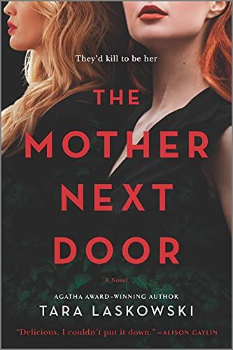 The Mother Next Door: A Novel of Suspense by [Tara Laskowski]