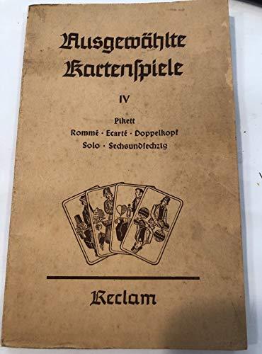 Ausgewählte Kartenspiele Vierter Band: Pikett - Romme - Ecarte - Doppelkopf - Solo - Sechsundsechzig. In kurzgefaßter Darstellung von Albert Stabenow.