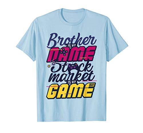 BRUDER NAME AKTIENMARKT SPIEL FOREX AKTIENHANDEL T-Shirt