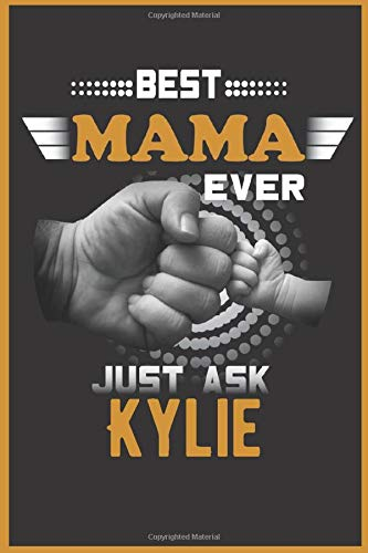 Best mama ever just ask Kylie: Notebook Planner - 6x9 inch Daily Planner Journal, To Do List Notebook, Daily Organizer