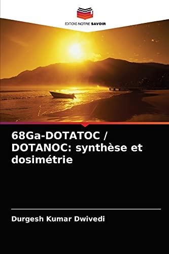 68Ga-DOTATOC / DOTANOC: synthèse et dosimétrie