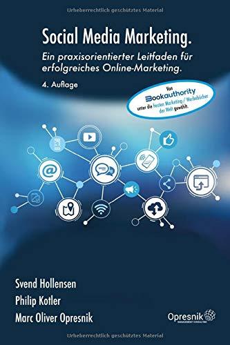 Social Media Marketing: Ein praxisorientierter Leitfaden für erfolgreiches Online-Marketing (Opresnik Management Guides, Band 17)