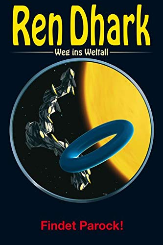 Ren Dhark – Weg ins Weltall 82: Findet Parock!