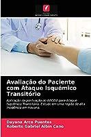 Avaliação do Paciente com Ataque Isquémico Transitório: Aplicação da pontuação do ABCD2 para Ataque Isquémico Transitório. Estudo em uma região de alta incidência em Havana.
