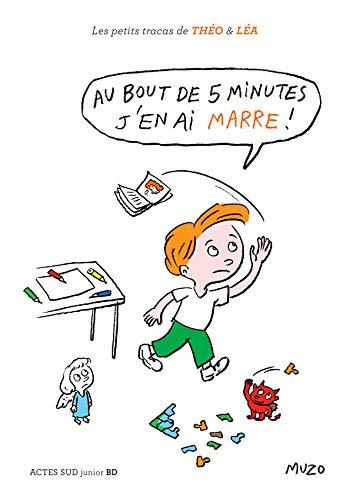 Les petits tracas de Théo et Léa : Au bout de 5 minutes j'en ai marre !