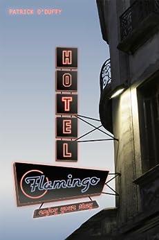 Hotel Flamingo by [Patrick O'Duffy]