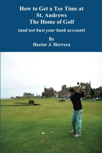 How to Get a Tee Time at St. Andrews the Home of Golf And Not Bust Your Bank Account