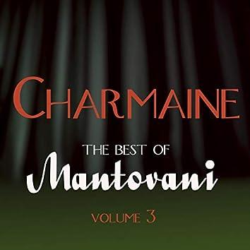 Charmaine - The Best of Mantovani, Vol. 3