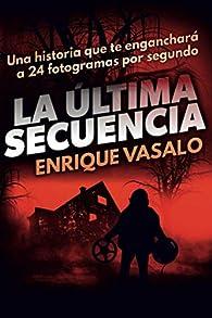 La última secuencia par Enrique Vasalo
