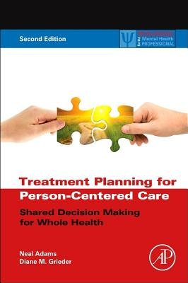 Treatment Planning for Person-Centered Care( Shared Decision Making for Whole Health)[TREATMENT PLANNING FOR PERS-2E][Hardcover]