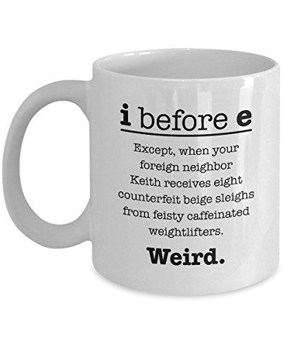 I Before E Funny Grammar Coffee and Tea Gift Mug (11oz)
