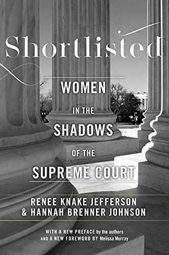 Shortlisted: Women in the Shadows of the Supreme Court