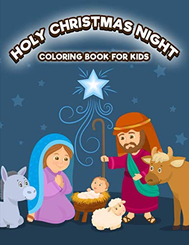 Holy Christmas Night Coloring book for kids: Religious Christmas Coloring Book for Kids | Fun Children's Christmas Gift or Present for Toddlers & Kids