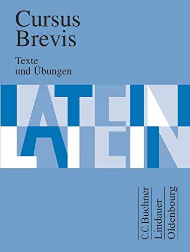 Cursus Brevis - Einbändiges Unterrichtswerk für spät beginnendes Latein - Ausgabe für alle Bundesländer: Texte und Übungen