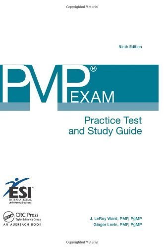 PMP? Exam Practice Test and Study Guide, Ninth Edition (ESI International Project Management Series) 9th edition by Ward PMP PgMP, J. LeRoy, Levin, Ginger (2013) Spiral-bound