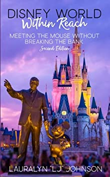 Disney World Within Reach  Second Edition  Meeting the Mouse Without Breaking the Bank