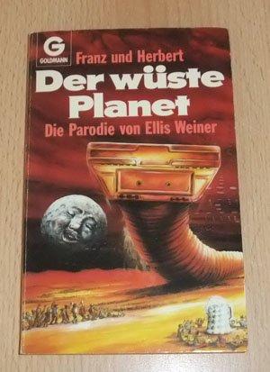 Der wüste Planet. Die Parodie von Ellis Weiner. ( Franz und Herbert).