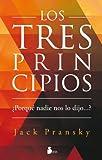 TRES PRINCIPIOS, LOS: ¿POR QUÉ NADIE NOS LO DIJO...? (2012) (Spanish Edition)