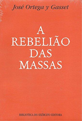 A Rebelião das Massas - Col. General Benício - 2ª Ed. 2006