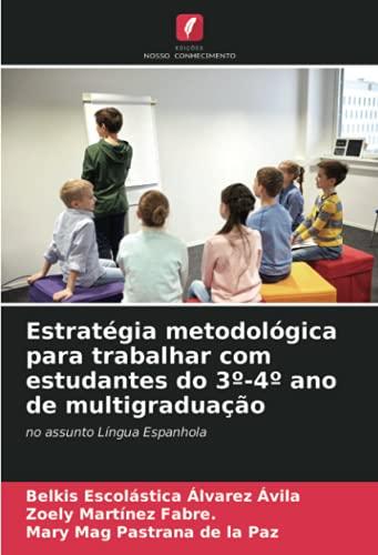 Estratégia metodológica para trabalhar com estudantes do 3º-4º ano de multigraduação: no assunto Língua Espanhola