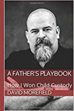 A Father's Playbook: How I Won Child Custody