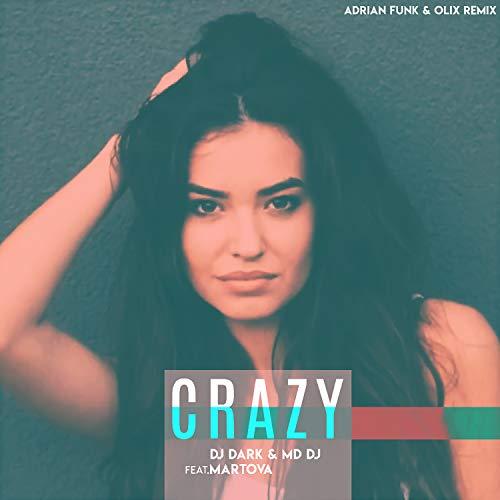 Crazy (feat. Martova) (Adrian Funk & Olix Remix Extended)