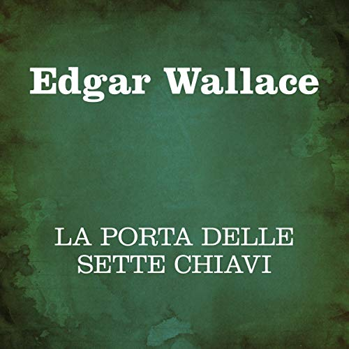 La porta dalle sette chiavi                   Written by:                                                                                                                                 Edgar Wallace                               Narrated by:                                                                                                                                 Silvia Cecchini                      Length: 5 hrs and 48 mins     Not rated yet     Overall 0.0