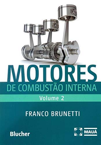 Motores de Combustão Interna (Volume 2)