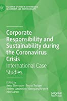 Corporate Responsibility and Sustainability during the Coronavirus Crisis: International Case Studies (Palgrave Studies in Governance, Leadership and Responsibility)