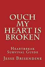 Ouch My Heart Is Broken: Heartbreak Survival Guide