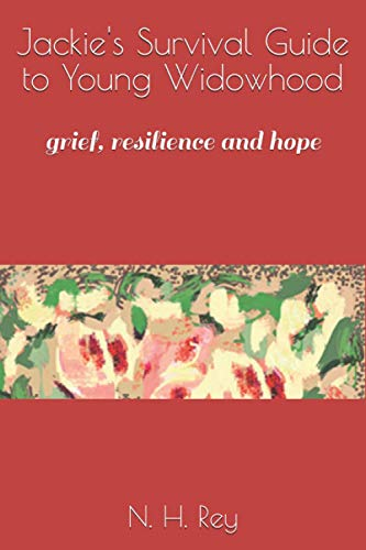 Jackie's Survival Guide to Young Widowhood: grief, resilience and hope