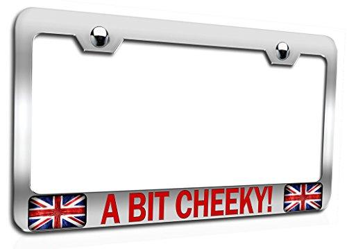 Makoroni - A BIT Cheeky! British England Ch Steel Auto SUV License Plate Frame, License Tag Holder