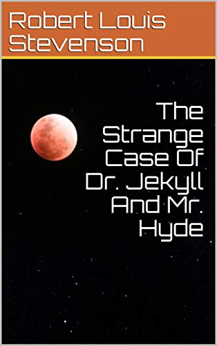 The Strange Case Of Dr. Jekyll And Mr. Hyde (English Edition)