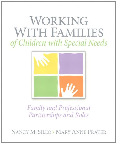 Compare Textbook Prices for Working with Families of Children with Special Needs: Family and Professional Partnerships and Roles 1 Edition ISBN 9780137147403 by Sileo, Nancy M.,Prater, Mary Anne T