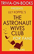 Trivia: The Astronaut Wives Club: By Lily Koppel (Trivia-On-Books): A True Story