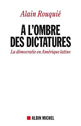 A l'ombre des dictatures: La démocratie en Amérique latine