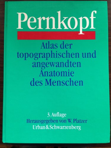 Atlas der topographischen und angewandten Anatomie des Menschen. Kopf und Hals /Brust, Bauch und Extremitäten