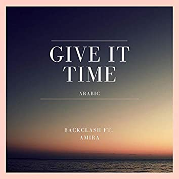 Give It Time (Arabic) [feat. Amira]