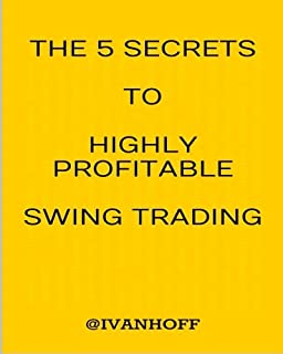 The 5 Secrets To Highly Profitable Swing Trading
