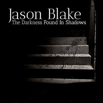 The Darkness Found in Shadows