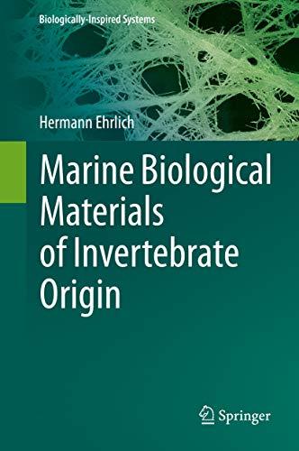 Marine Biological Materials of Invertebrate Origin (Biologically-Inspired Systems Book 13) (English Edition)