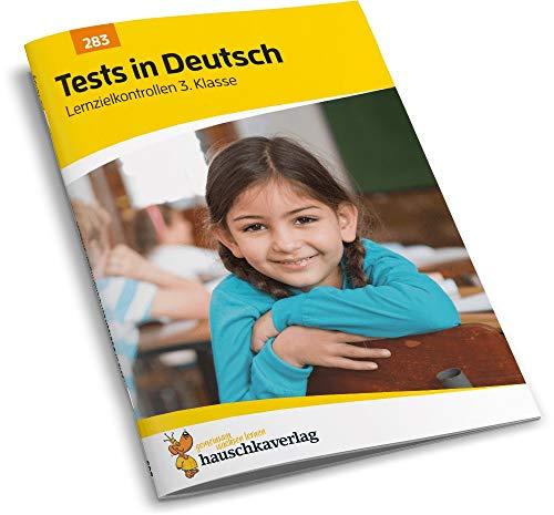 Tests in Deutsch - Lernzielkontrollen 3. Klasse, A4- Heft (Lernzielkontrollen, Klassenarbeiten und Proben, Band 283)