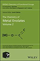 The Chemistry of Metal Enolates (Patai's Chemistry of Functional Groups)