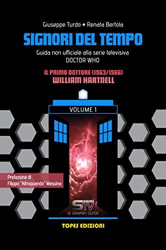 Signori Del Tempo: Guida non ufficiale alla Serie TV Doctor Who: Il Primo Dottore