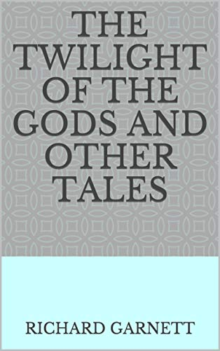 The Twilight of the Gods and Other Tales (English Edition)