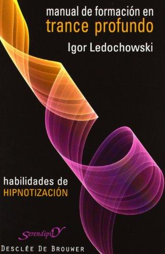 Manual de formación en trance profundo: Habilidades de hipnotización: 137 (Serendipity)