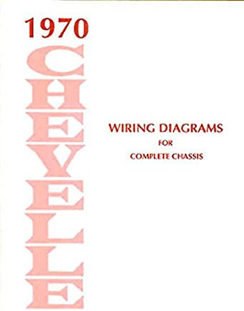 step-by-step 1970 chevelle, el camino & malibu electrical wiring diagrams &