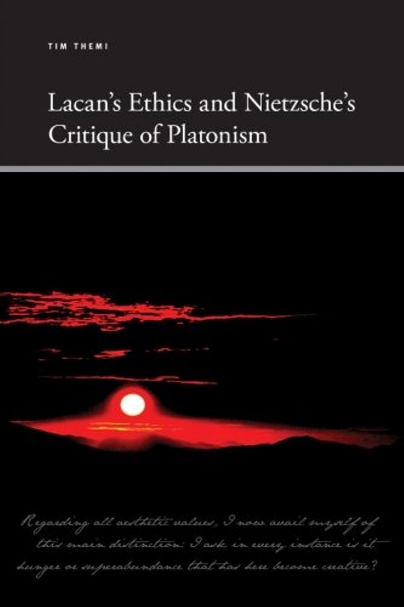 戸口継続中特権Lacan's Ethics and Nietzsche's Critique of Platonism (Suny Series, Insinuations: Philosophy, Psychoanalysis, Literature)
