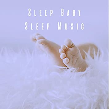 Sleep Baby Sleep Music