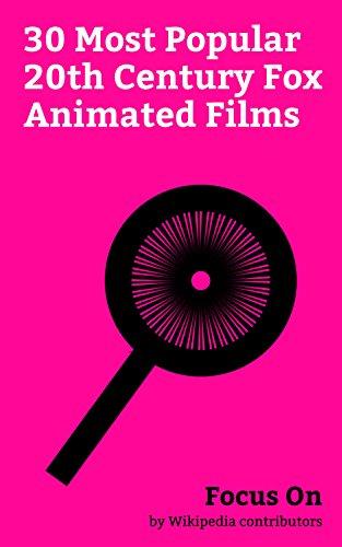 Focus On: 30 Most Popular 20th Century Fox Animated Films: Anastasia (1997 film), Kung Fu Panda 3, The Book of Life (2014 film), Ferdinand (film), Ice ... of Gods, Titan A.E., etc. (English Edition)